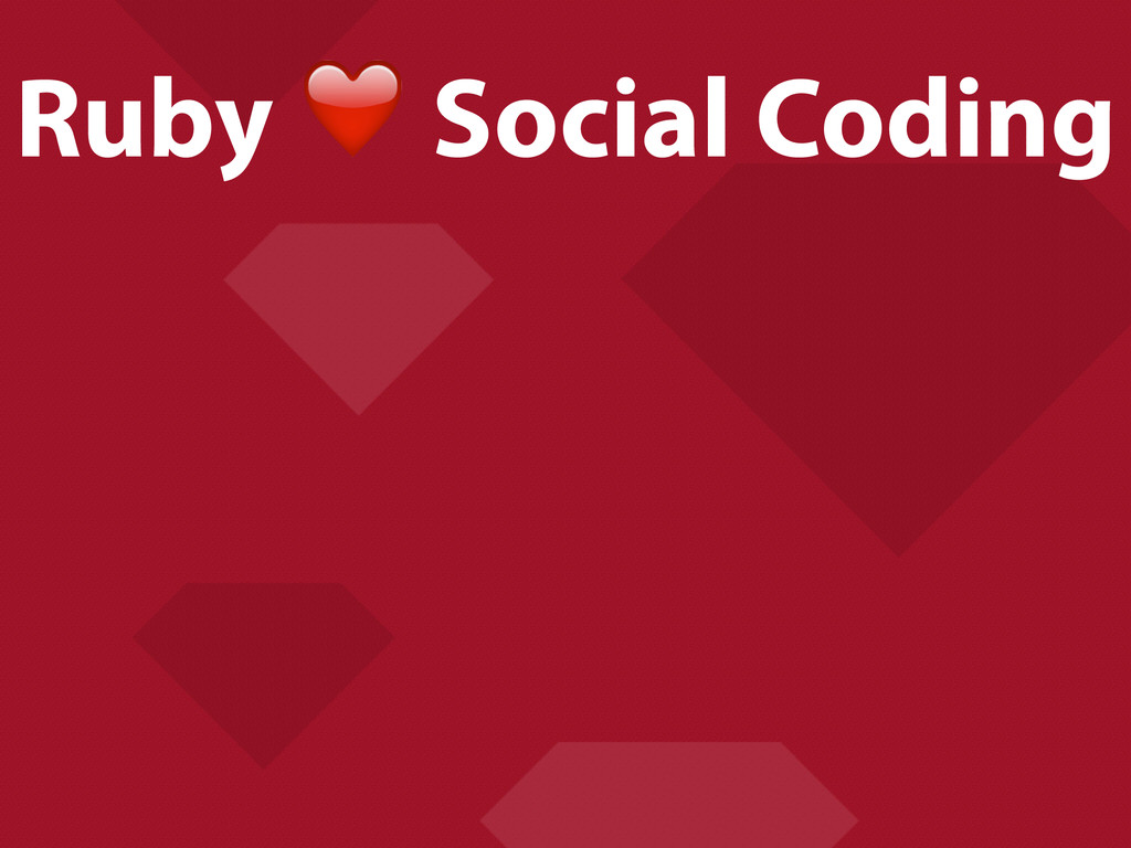 Ruby ❤ Social Coding