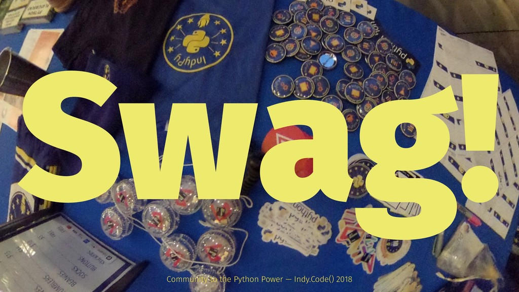 Swag! Community to the Python Power — Indy.Code...