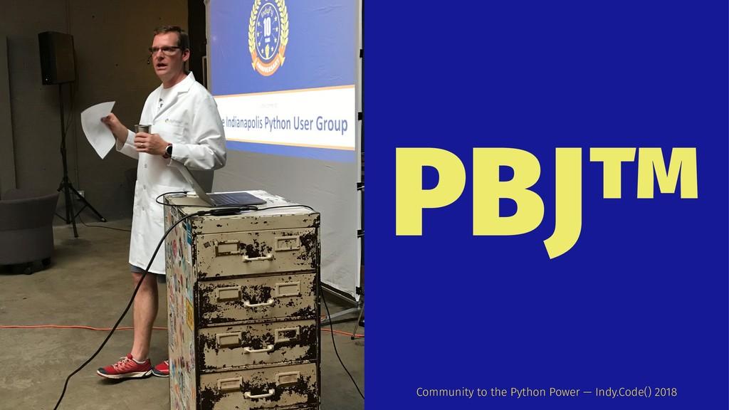 PBJ™ Community to the Python Power — Indy.Code(...