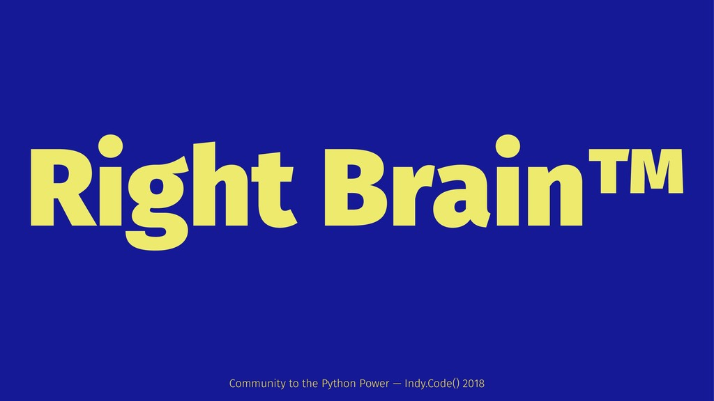 Right Brain™ Community to the Python Power — In...