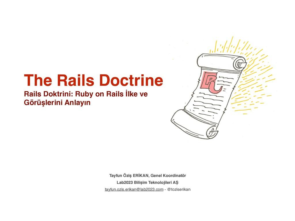 The Rails Doctrine Rails Doktrini: Ruby on Rail...