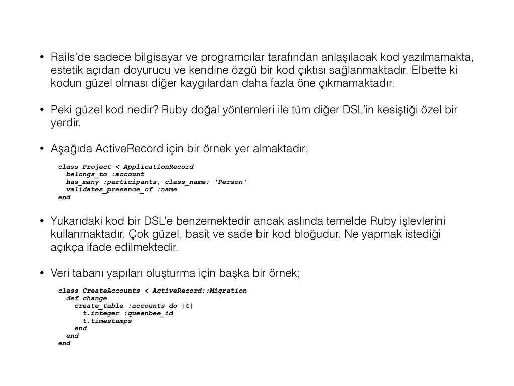 • Rails'de sadece bilgisayar ve programcılar ta...