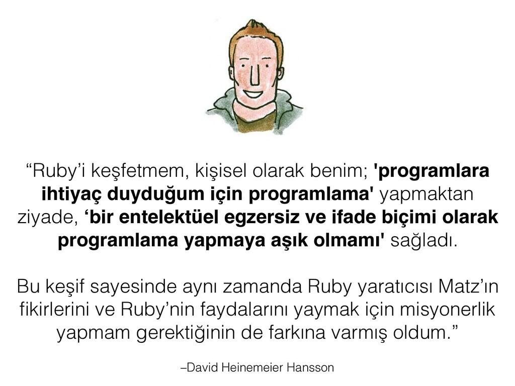 """–David Heinemeier Hansson """"Ruby'i keşfetmem, ki..."""
