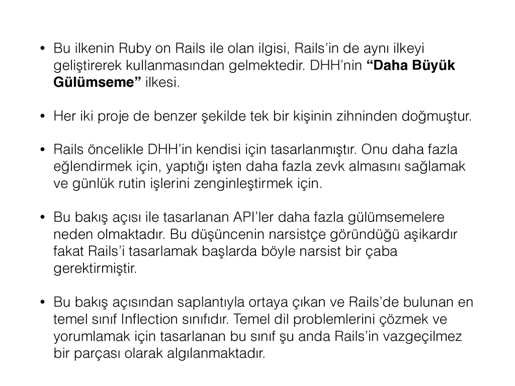 • Bu ilkenin Ruby on Rails ile olan ilgisi, Rai...