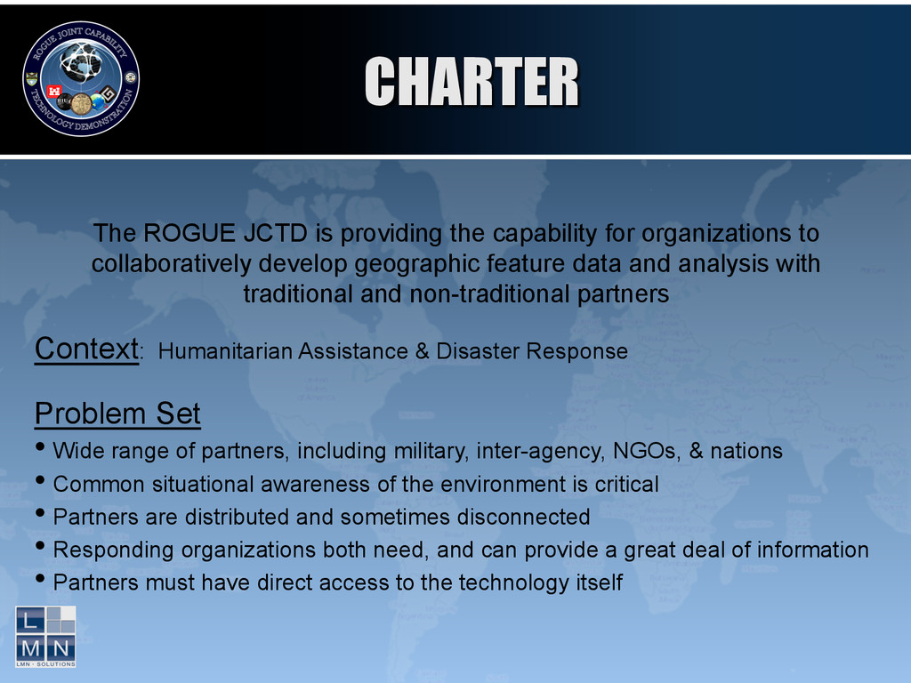 CHARTER The ROGUE JCTD is providing the capabil...