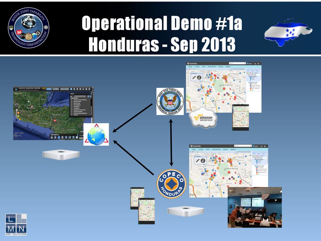Operational Demo #1a Honduras - Sep 2013