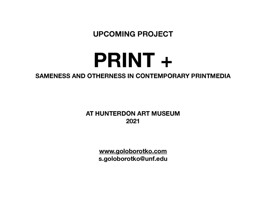 UPCOMING PROJECT PRINT + SAMENESS AND OTHERNESS...