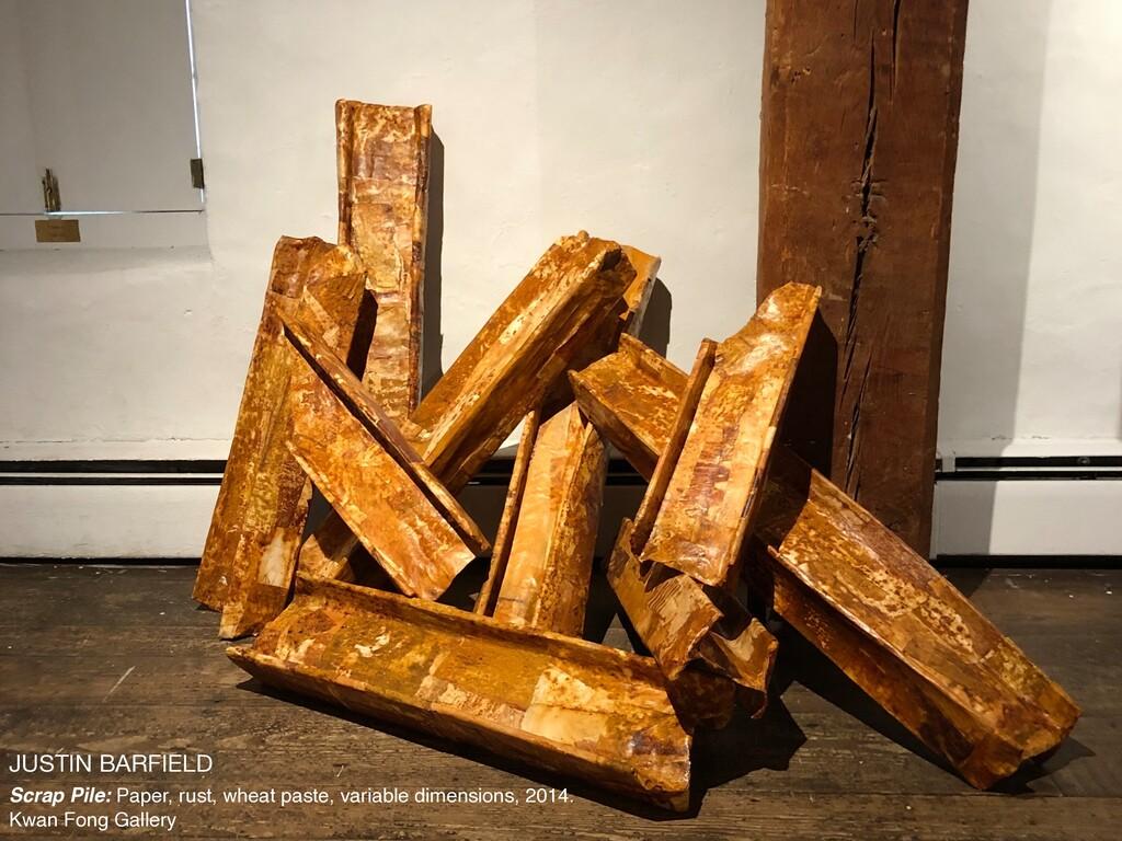 JUSTIN BARFIELD  Scrap Pile: Paper, rust, wheat...