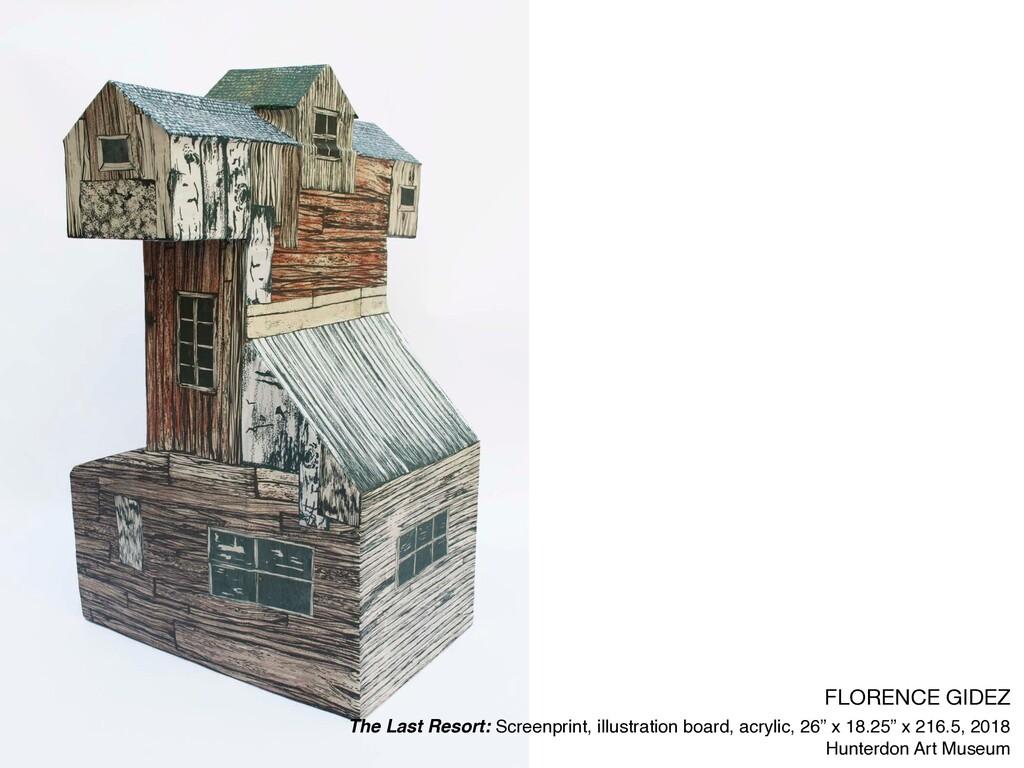 FLORENCE GIDEZ  The Last Resort: Screenprint, i...