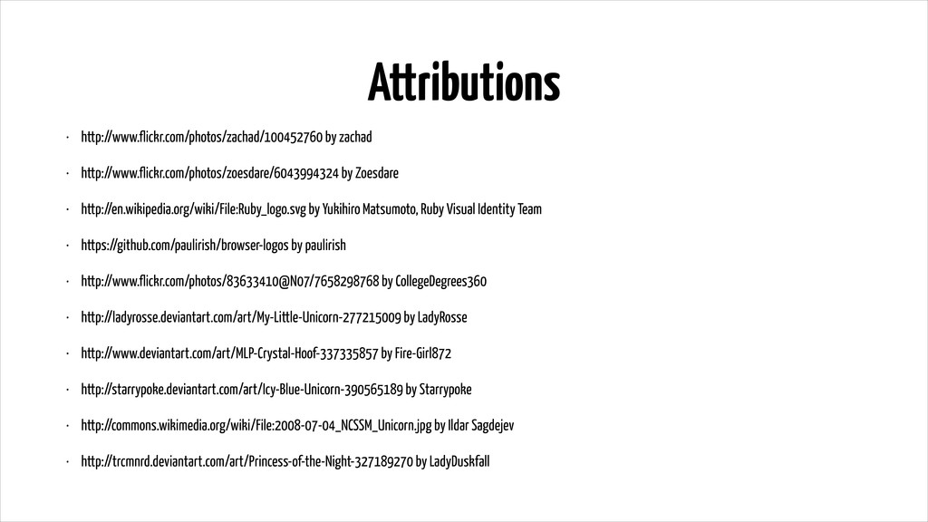 Attributions • http://www.flickr.com/photos/zac...