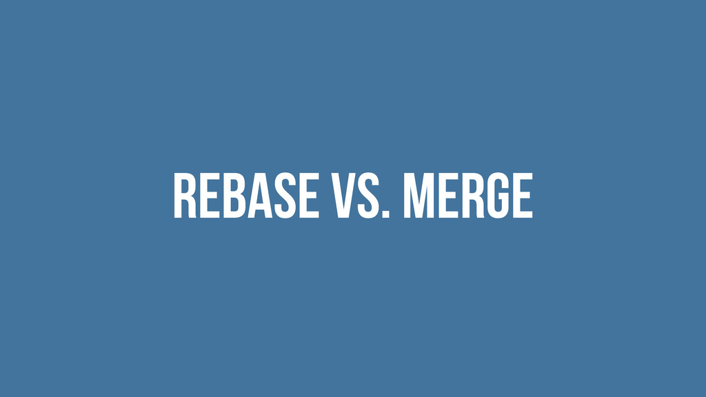 rebase vs. merge