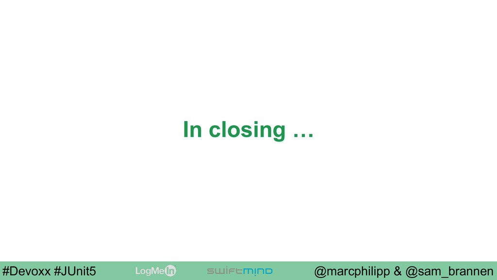 @marcphilipp & @sam_brannen #Devoxx #JUnit5 In ...