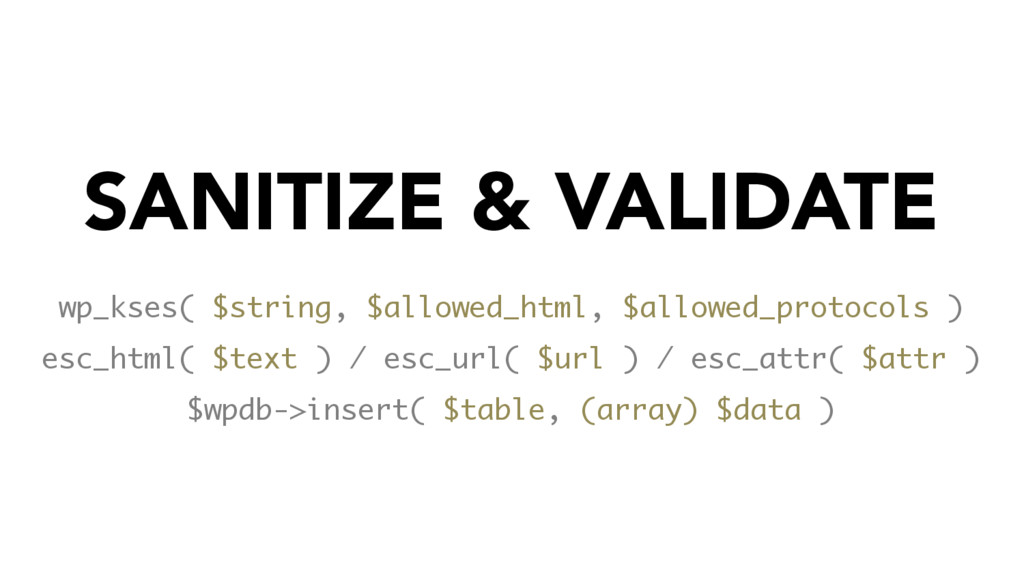 SANITIZE & VALIDATE wp_kses( $string, $allowed_...