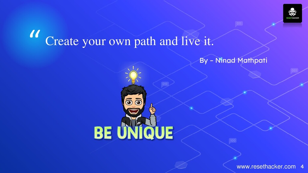 """""""Create your own path and live it. By – Ninad M..."""
