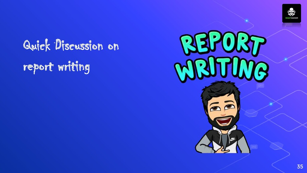 35 Quick Discussion on report writing