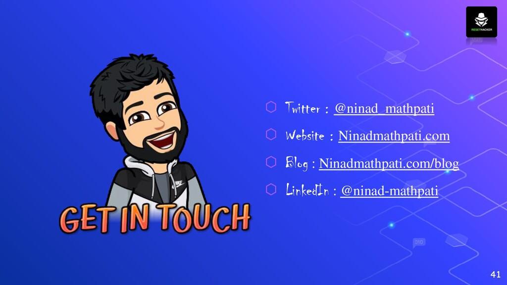 41 ⬡ Twitter : @ninad_mathpati ⬡ Website : Nina...