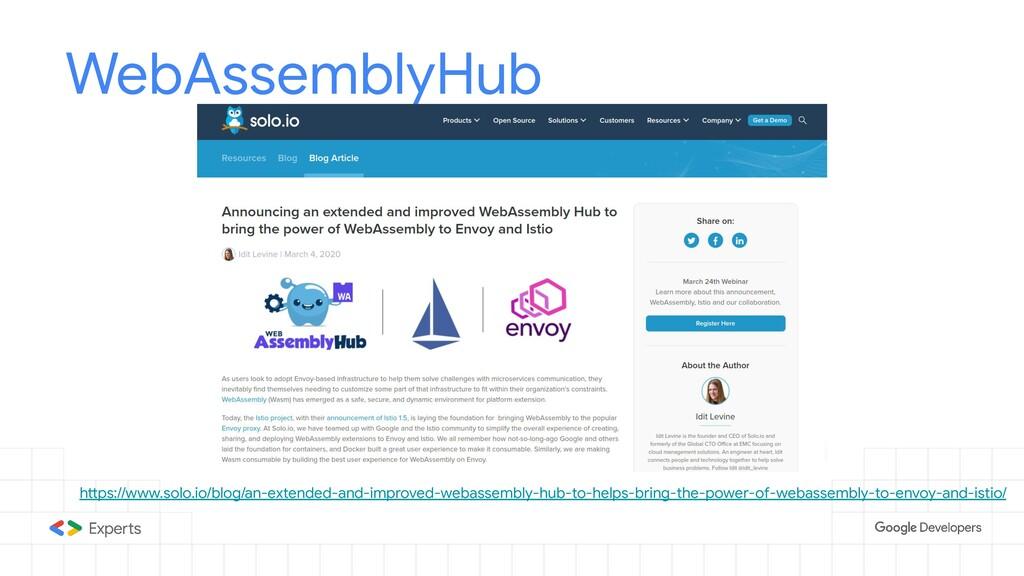 WebAssemblyHub https://www.solo.io/blog/an-exte...