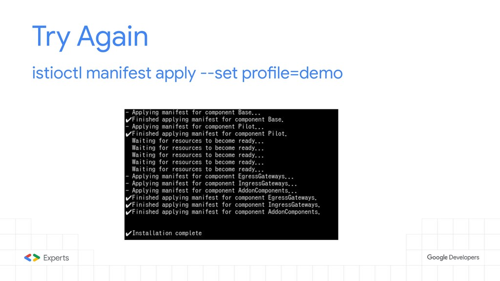 Try Again istioctl manifest apply --set profile...