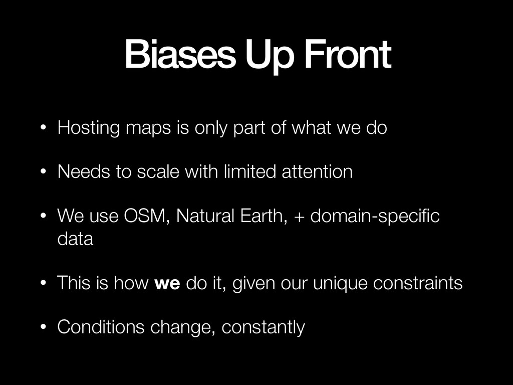 Biases Up Front • Hosting maps is only part of ...