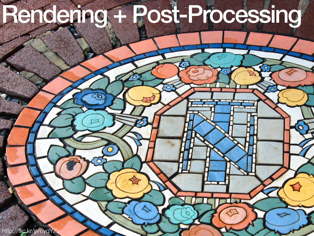 Rendering + Post-Processing http://flic.kr/p/6yq...