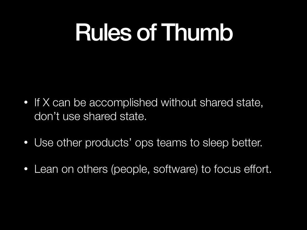 Rules of Thumb • If X can be accomplished witho...