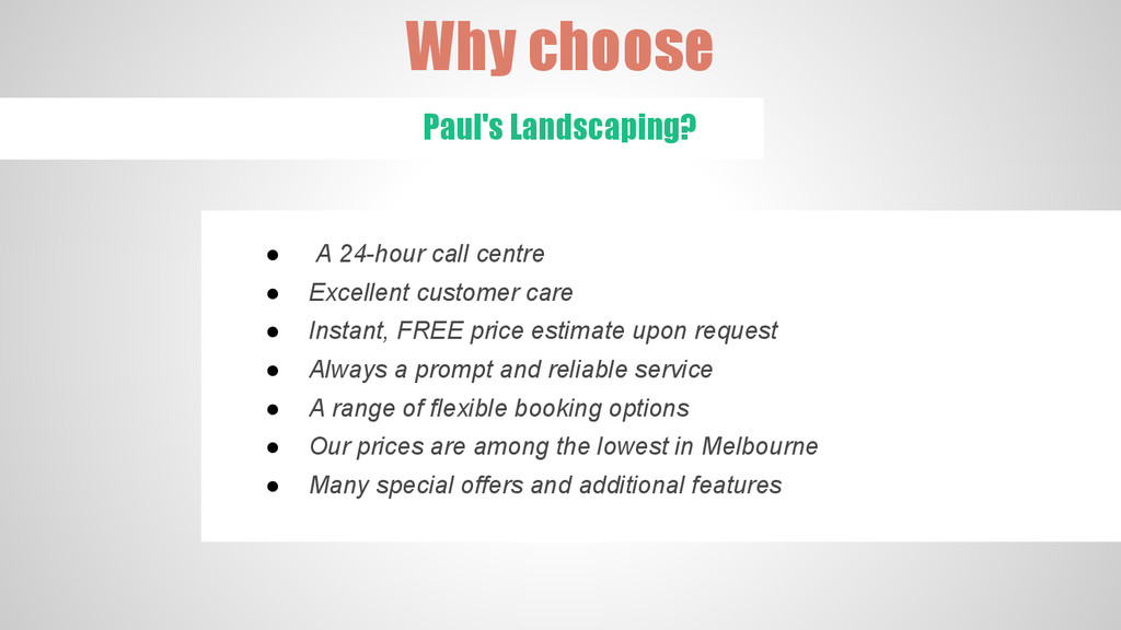 Why choose Paul's Landscaping? ● A 24-hour call...