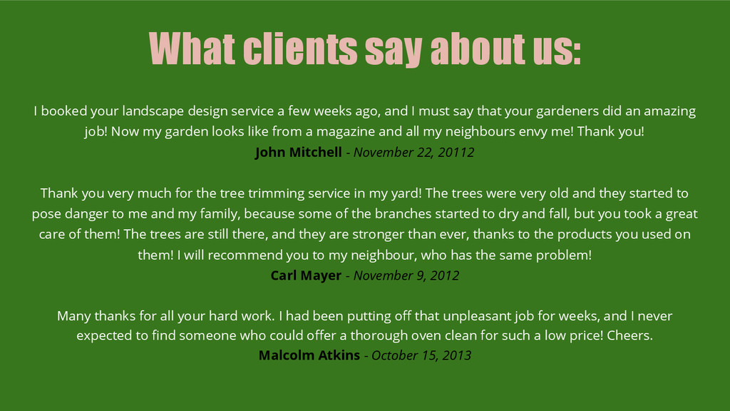 What clients say about us: I booked your landsc...
