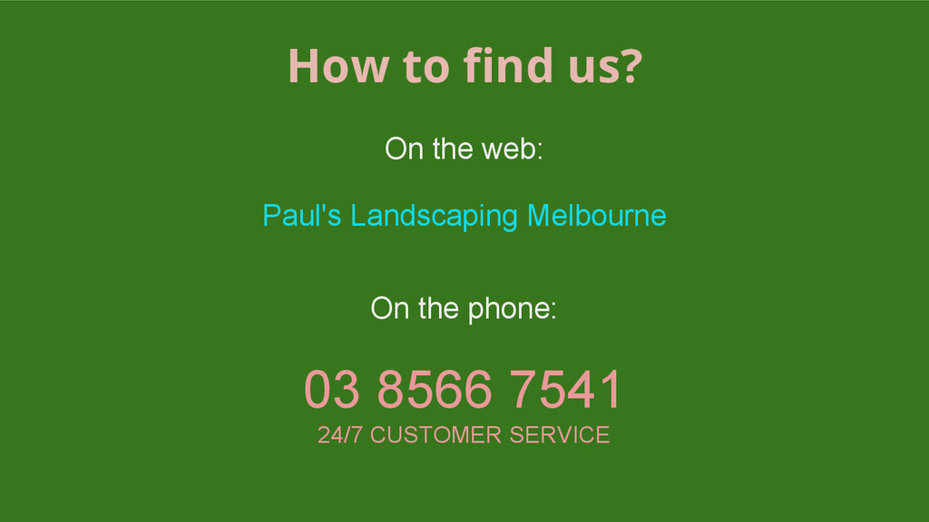 How to find us? On the web: Paul's Landscaping ...