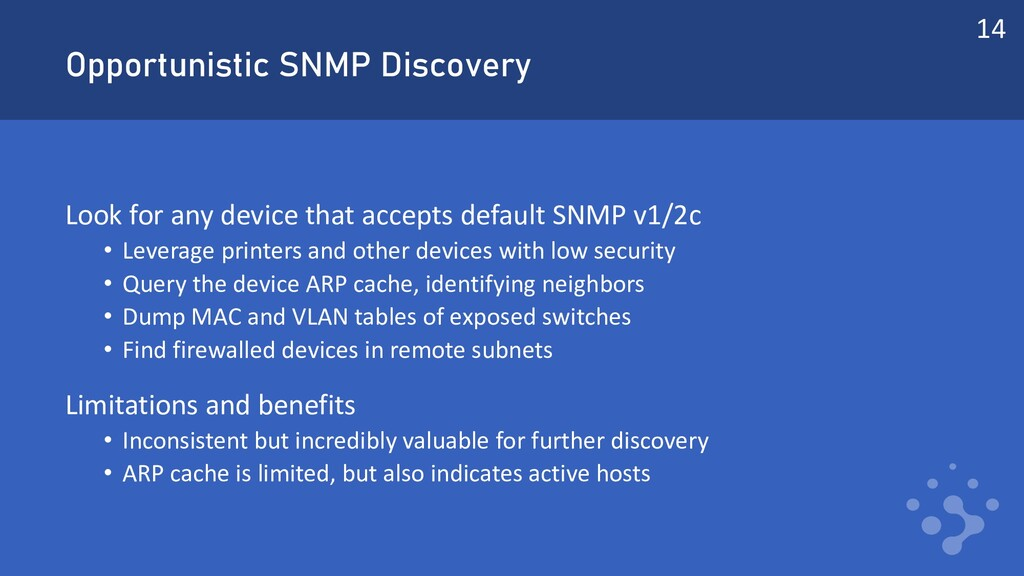 Opportunistic SNMP Discovery Look for any devic...