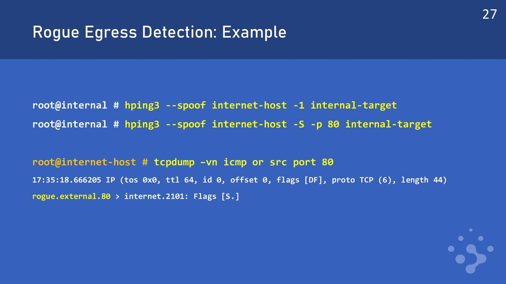 Rogue Egress Detection: Example root@internal #...
