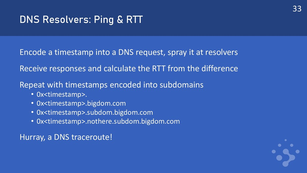 DNS Resolvers: Ping & RTT Encode a timestamp in...