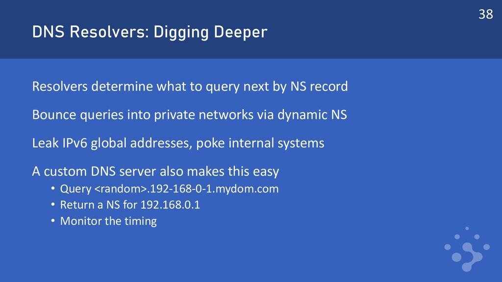 DNS Resolvers: Digging Deeper Resolvers determi...