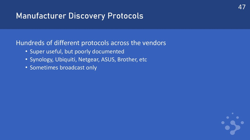 Manufacturer Discovery Protocols Hundreds of di...
