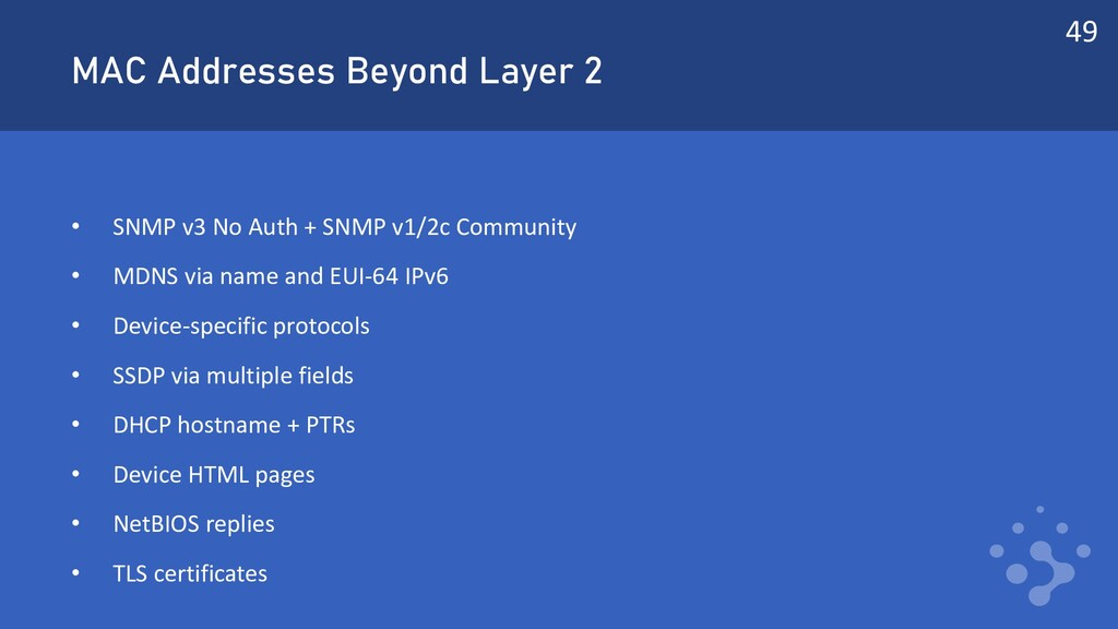 MAC Addresses Beyond Layer 2 • SNMP v3 No Auth ...