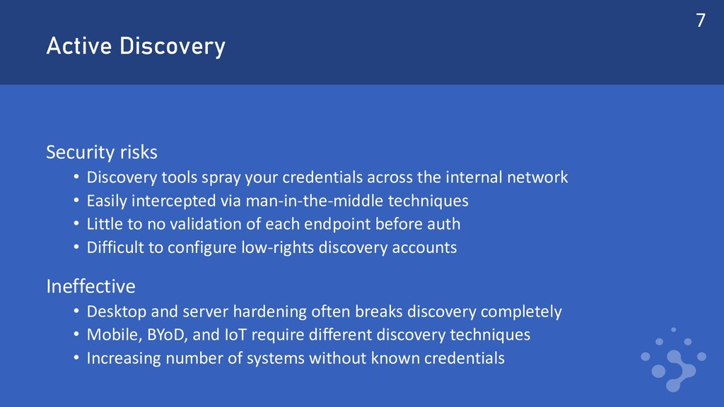 Active Discovery Security risks • Discovery too...