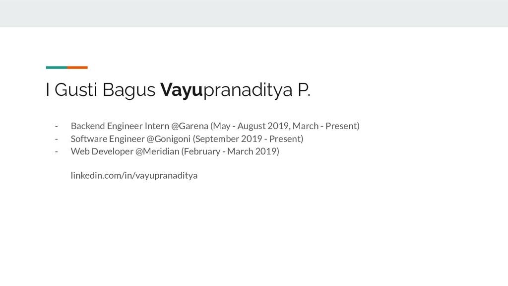 I Gusti Bagus Vayupranaditya P. - Backend Engin...