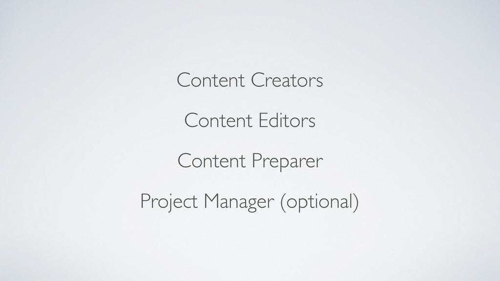 Content Creators  Content Editors  Content ...
