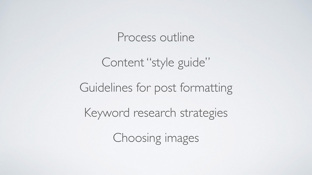 """Process outline   Content """"style guide""""  Gu..."""