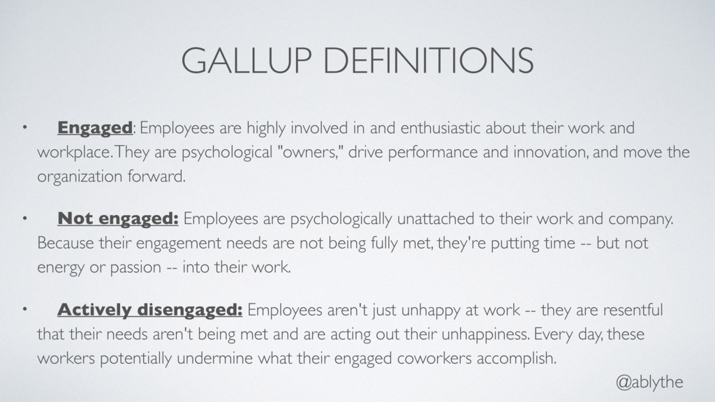 @ablythe GALLUP DEFINITIONS • Engaged: Employee...
