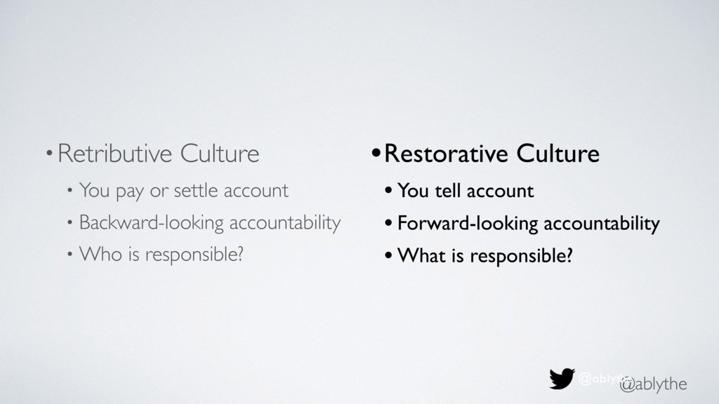 @ablythe •Retributive Culture • You pay or sett...