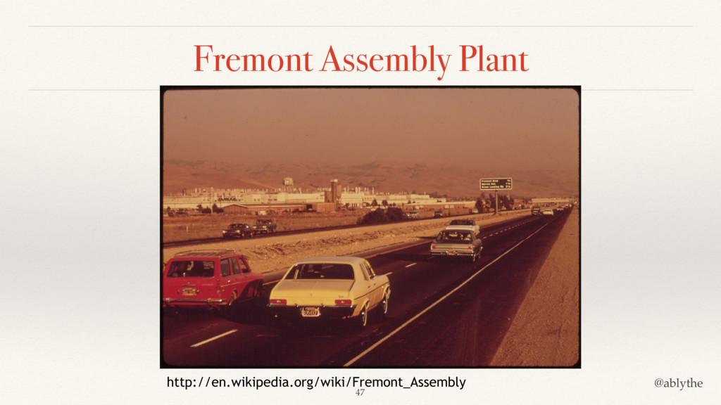 @ablythe Fremont Assembly Plant http://en.wikip...