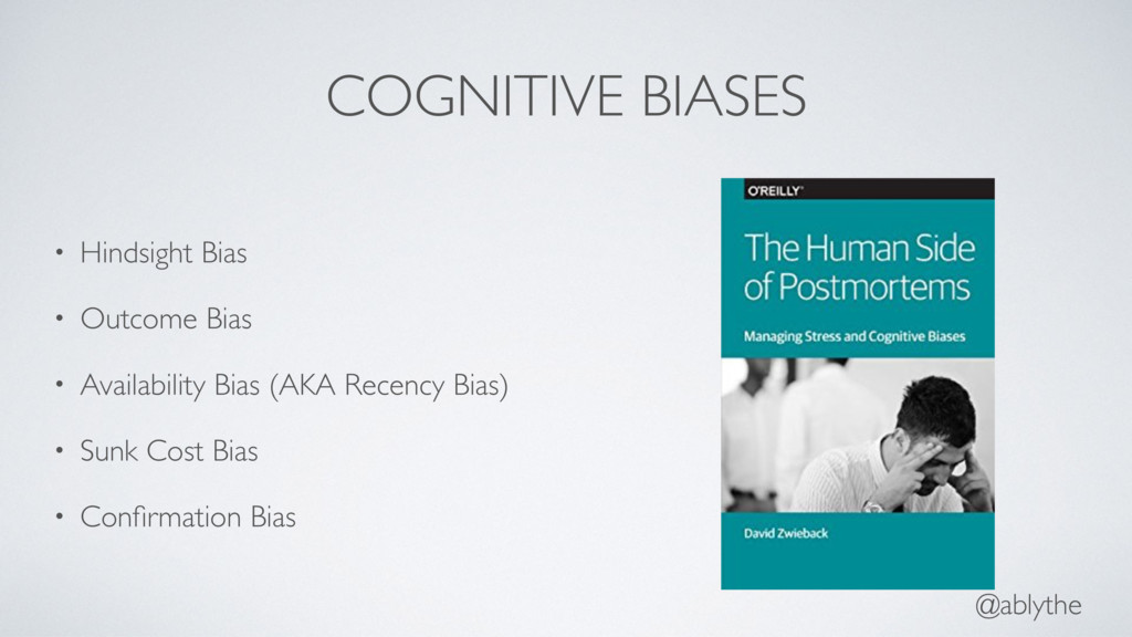 @ablythe COGNITIVE BIASES • Hindsight Bias • Ou...