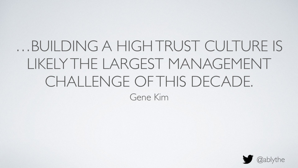 @ablythe …BUILDING A HIGH TRUST CULTURE IS LIKE...