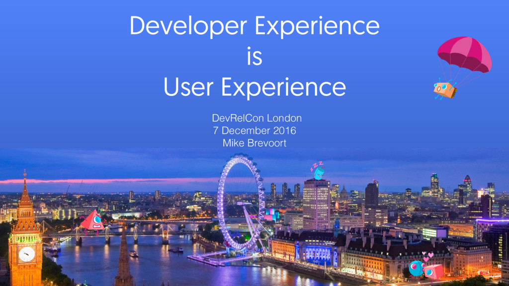 Developer Experience is User Experience DevRelC...