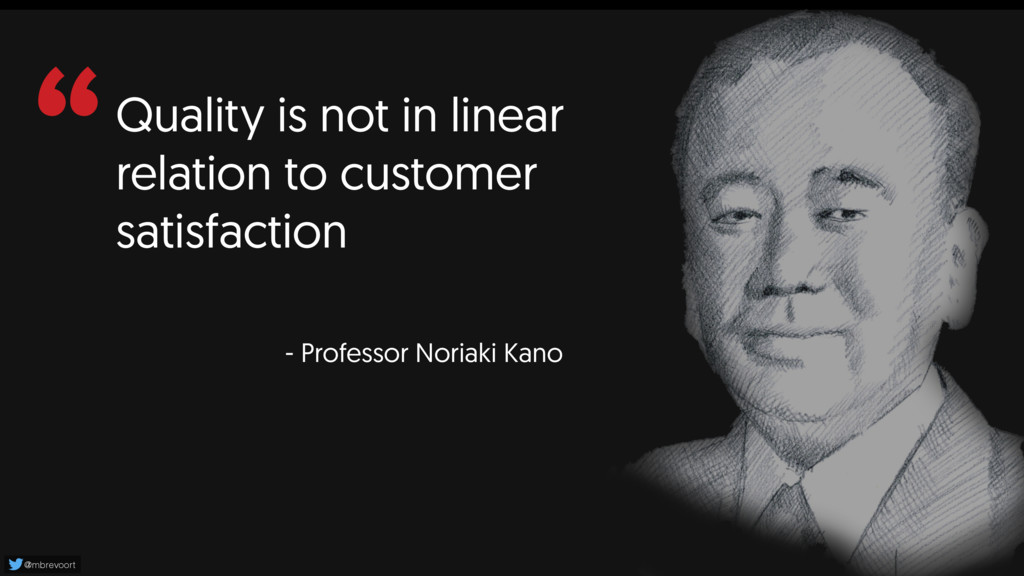 """Quality is not in linear relation to customer ..."