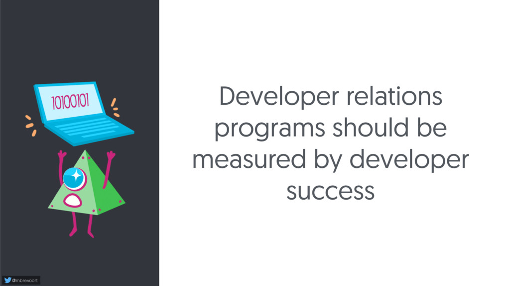 @mbrevoort Developer relations programs should ...