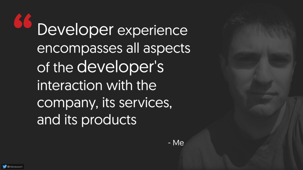 "@mbrevoort ""Developer experience encompasses al..."