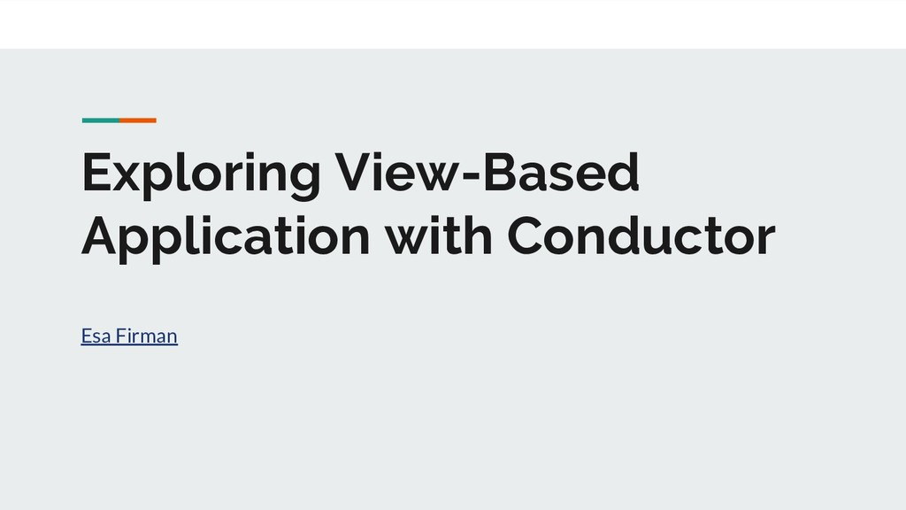 Exploring View-Based Application with Conductor...