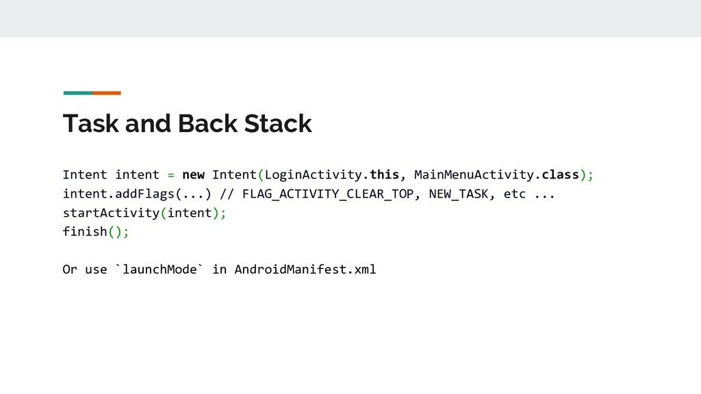 Task and Back Stack Intent intent = new Intent(...
