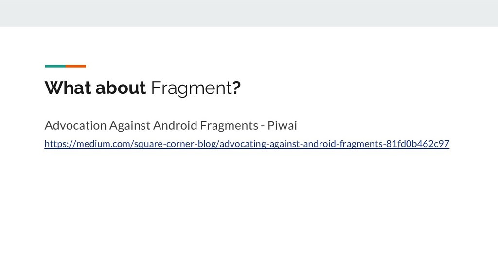 What about Fragment? Advocation Against Android...